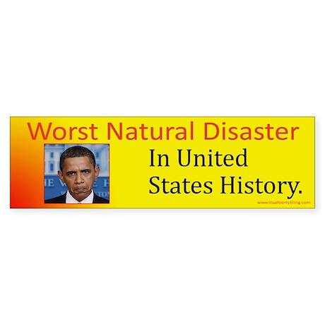 Worst Natural Disaster Sticker (Bumper)