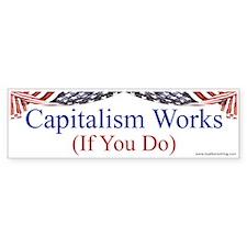 Capitalism Works Bumper Sticker