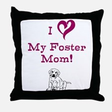 Love My Foster Mom with puppy Throw Pillow