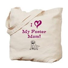 Love My Foster Mom with puppy Tote Bag