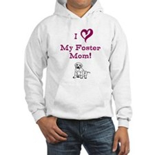 Love My Foster Mom with puppy Hoodie