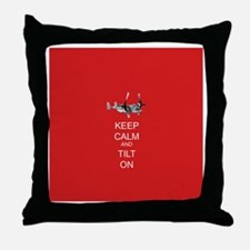 Keep Calm and Tilt On Throw Pillow