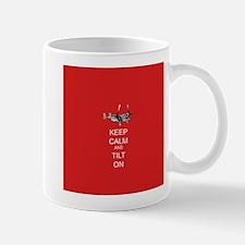 Keep Calm and Tilt On Mug