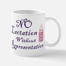 No Lactation Without Representation! Mug