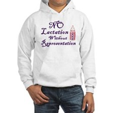 No Lactation Without Representation! Hoodie