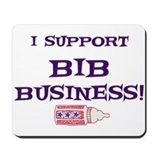 I Support Bib Business! Mousepad