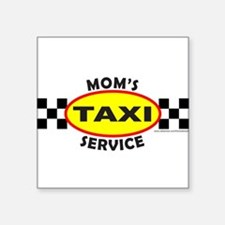 "MOM'S TAXI SERVICE Square Sticker 3"" x 3"""