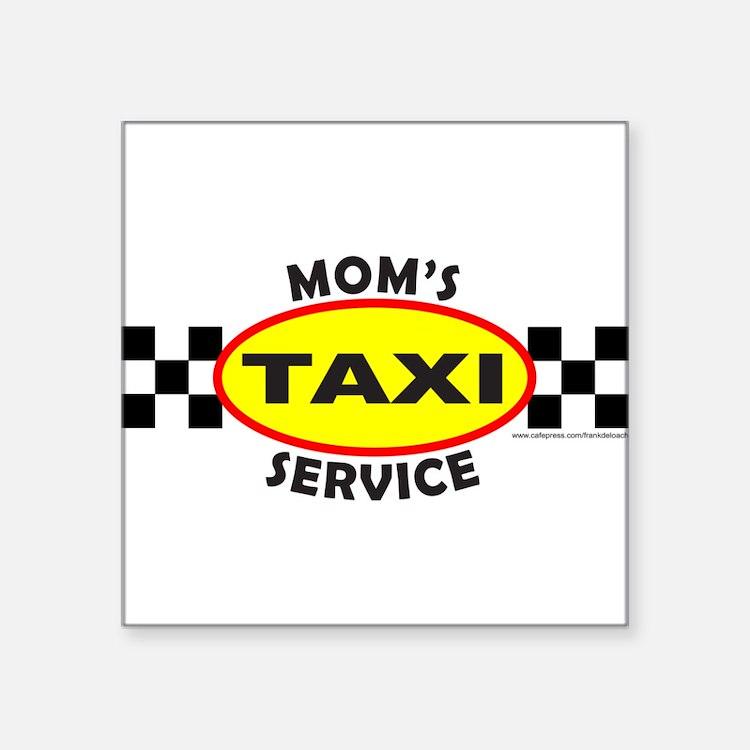 """MOM'S TAXI SERVICE Square Sticker 3"""" x 3"""""""