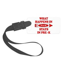 WHAT HAPPENS IN PRE-K Luggage Tag