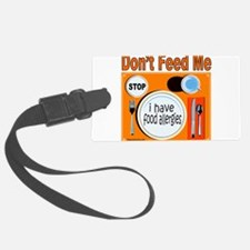 DON'T FEED ME Luggage Tag