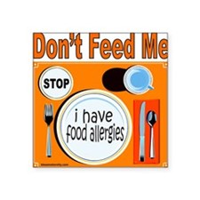 """DON'T FEED ME Square Sticker 3"""" x 3"""""""