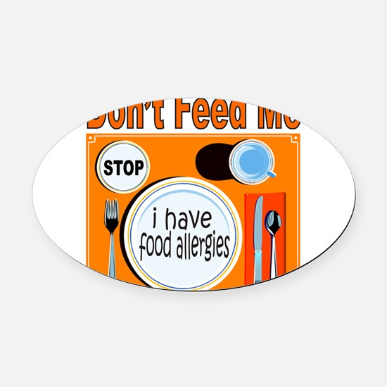 DON'T FEED ME Oval Car Magnet