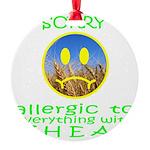 ALLERGIC TO WHEAT Round Ornament
