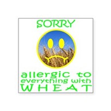 "ALLERGIC TO WHEAT Square Sticker 3"" x 3"""