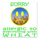 ALLERGIC TO WHEAT Square Car Magnet 3