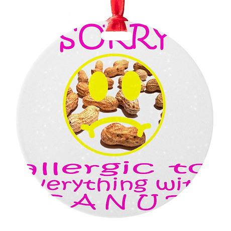 ALLERGIC TO PEANUTS Round Ornament