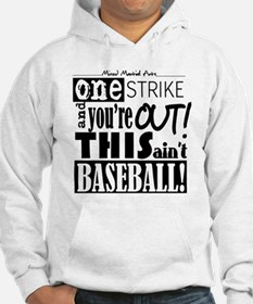 One Strike Youre Out MMA Hoodie