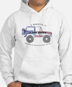 You're not driving a Jeep, are you? Hoodie