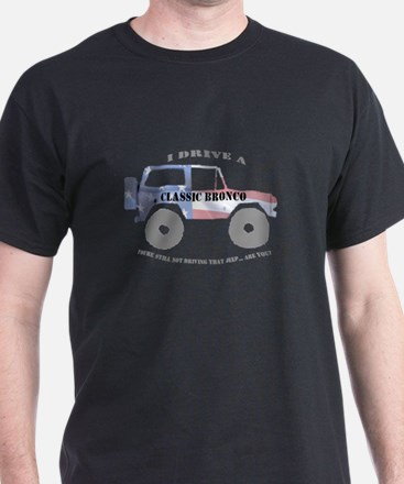 You're not driving a Jeep, are you? T-Shirt