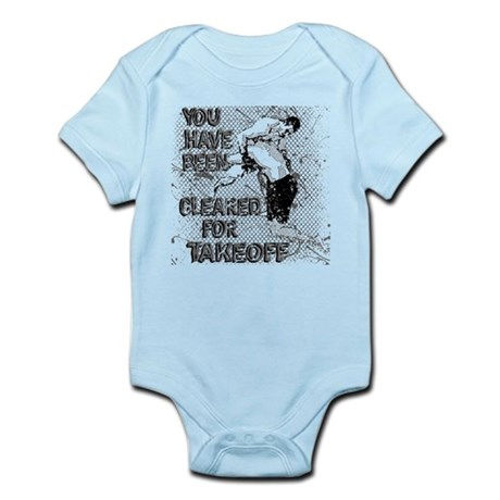 You Have Been Cleared For Take Off MMA Infant Body