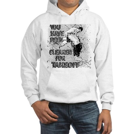 You Have Been Cleared For Take Off MMA Hooded Swea