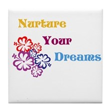 Nurture Your Dreams Tile Coaster