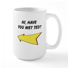 Hi Have You Met Ted? Mug