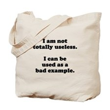 I am not totally useless used as bad example Tote