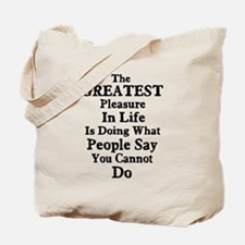 Greatest Pleasure In Life Tote Bag