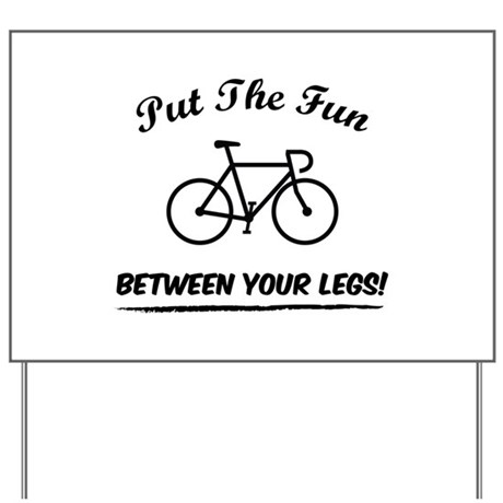 Put the fun between your legs! Yard Sign