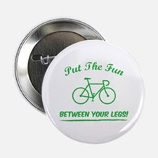 "Put the fun between your legs! 2.25"" Button"