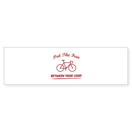 Put the fun between your legs! Sticker (Bumper)