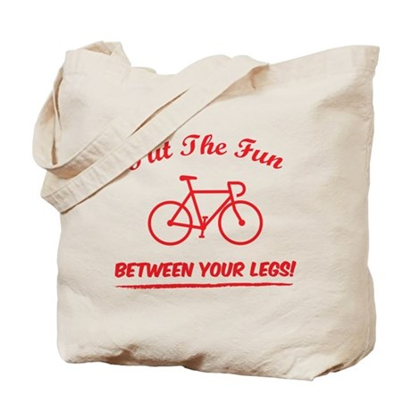 Put the fun between your legs! Tote Bag