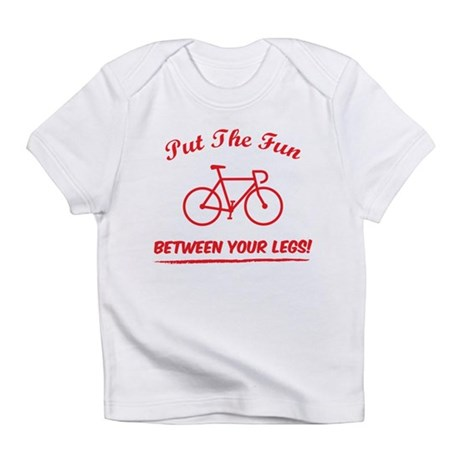 Put the fun between your legs! Infant T-Shirt
