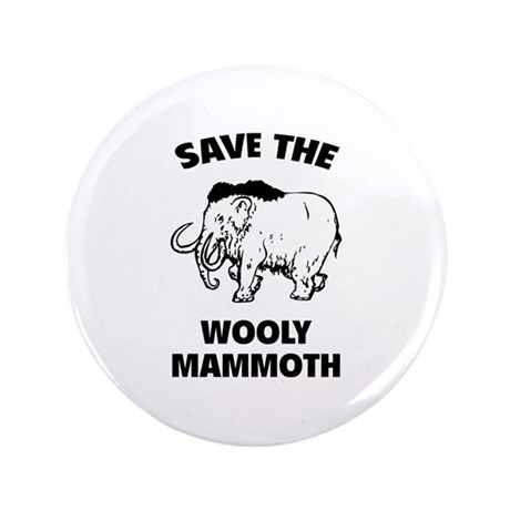 """Save the wooly mammoth 3.5"""" Button"""
