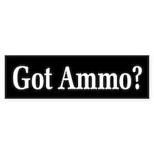 Got Ammo? Bumper Sticker