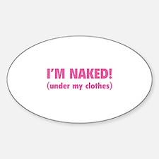 I'm naked! Sticker (Oval)