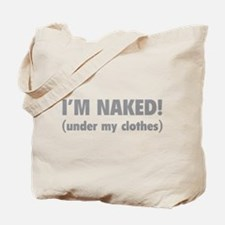 I'm naked! Tote Bag