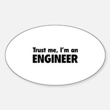 Trust me, I'm an engineer Sticker (Oval)