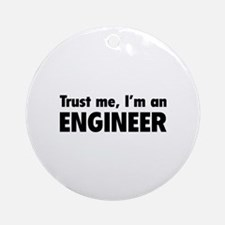 Trust me, I'm an engineer Ornament (Round)