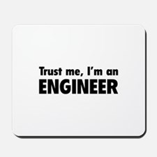 Trust me, I'm an engineer Mousepad