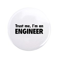 """Trust me, I'm an engineer 3.5"""" Button (100 pack)"""