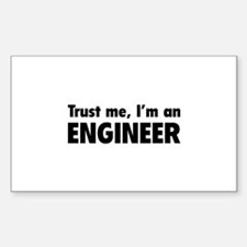Trust me, I'm an engineer Sticker (Rectangle)