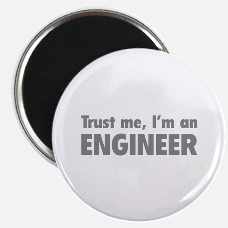 Trust me, I'm an engineer Magnet
