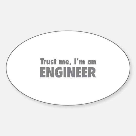Trust me, I'm an engineer Sticker (Oval)