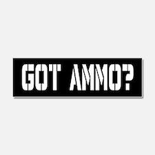 Got Ammo? Car Magnet 10 x 3