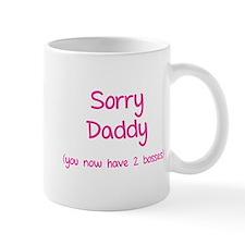 Sorry daddy Mug