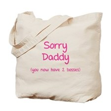 Sorry daddy Tote Bag