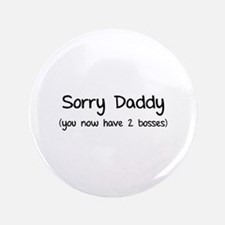 """Sorry daddy 3.5"""" Button"""