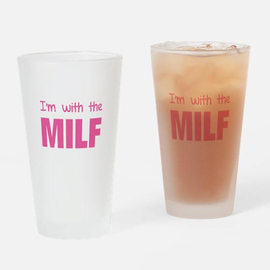 I'm with the MILF Drinking Glass